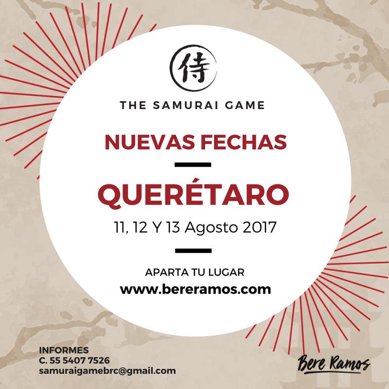 """SAMURAI GAME QUERÉTARO """"ATREVETE A VIVIR"""" BERE RAMOS"""