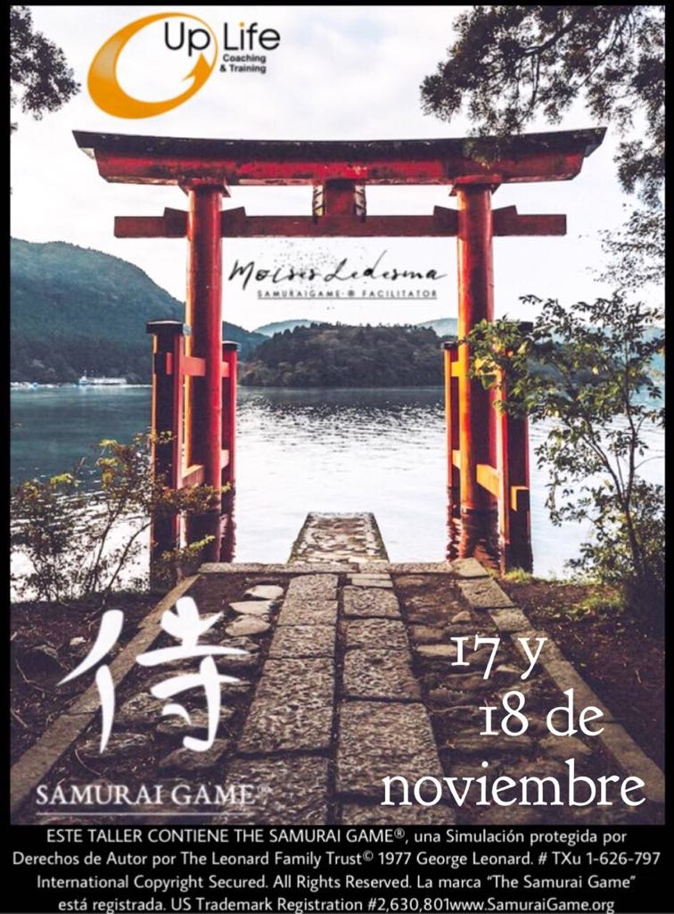 The Samurai Game® Up Life Coaching &Training Moises Ledesma.